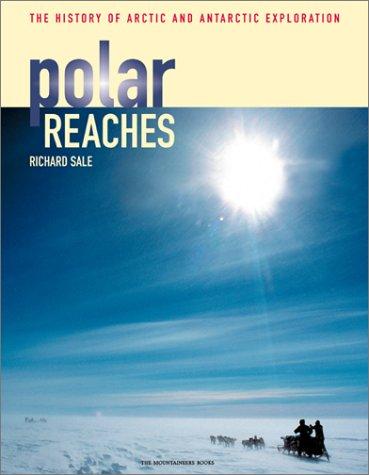 Polar Reaches: The History of Arctic and Antarctic Exploration pdf epub
