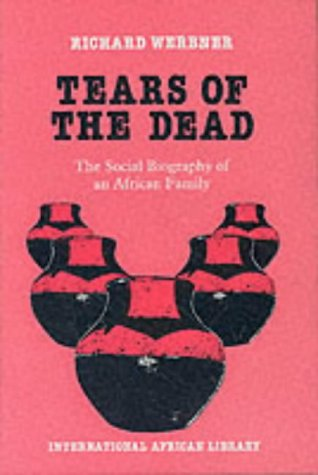 Tears of the Dead: Social Biography of an African Family (International African Library)