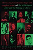 100 Amazing Facts About the Negro with complete proof and The Willie Lynch Letter and The Making of a Slave: One book two great titles -100 Amazing ... by J.A. Rogers and The Willie Lynch Letter
