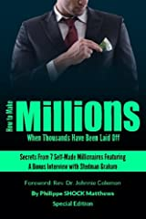 How to Make Millions When Thousands Have Been Laid Off Featuring Stedman Graham Paperback