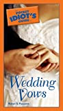 The Pocket Idiot's Guide to Wedding Vows (Pocket Idiot's Guides)