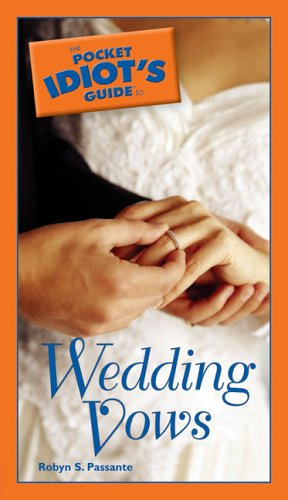 The Pocket Idiot's Guide to Wedding Vows (Pocket Idiot's Guides) by Alpha