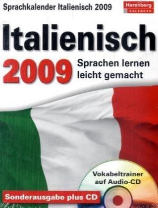 Harenberg Sprachkalender Italienisch 2009: Sprachen lernen leicht gemacht: Übungen, Dialoge, Geschichten