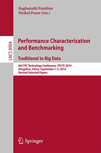 Download Performance Characterization and Benchmarking.  Traditional to Big Data: 6th TPC Technology Conference, TPCTC 2014, Hangzhou, China, September 1–5, 2014. … Papers (Lecture Notes in Computer Science) Pdf