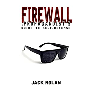 Firewall: The Propagandist's Guide to Self-Defense Audiobook