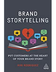 Brand Storytelling: Put Customers at the Heart of Your Brand Story