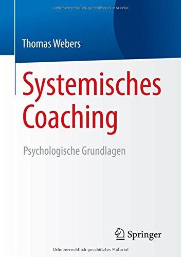 Systemisches Coaching: Psychologische Grundlagen  [Webers, Thomas] (Tapa Blanda)