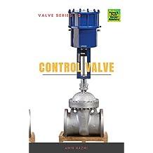 Control Valves (Valve Series Book 2)