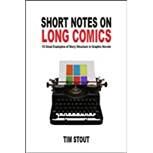 short notes on long comics 10 great examples of story structure in graphic novels