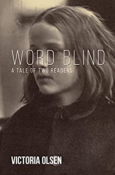 Word Blind: A Tale of Two Readers by [Olsen, Victoria]