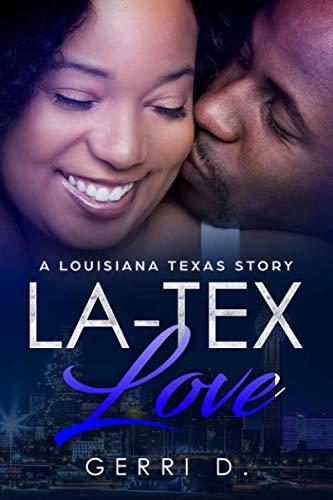 LA-TEX Love: A Texas Louisiana Love Story