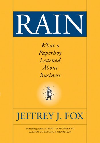 Read Online Rain: What a Paperboy Learned About Business pdf epub