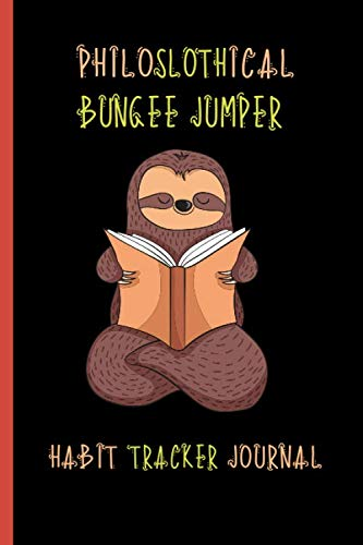Price comparison product image Philoslothical Bungee Jumper Habit Tracker Journal: Get Your Life Organized and Productive Hassle Free