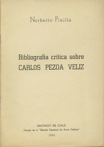 Bibliograf'a cr'tica sobre Carlos Pezoa Veliz.