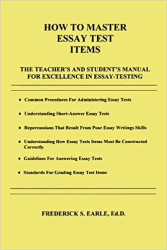 How to Master Essay Test Items: The Teacher's and Student's Manual ...