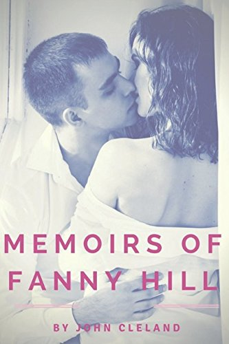 MEMOIRS OF FANNY HILL: Memoirs of a Woman of Pleasure (Memoirs Of A Woman Of Pleasure Summary)