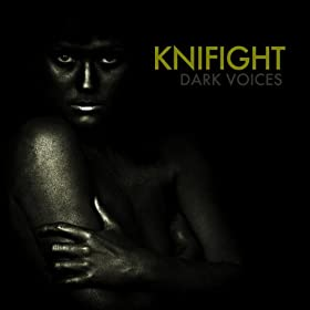 Knifight - Dark Voices