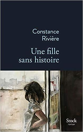 Amazon Fr Une Fille Sans Histoire Constance Riviere Livres