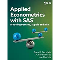 Applied Econometrics with SAS: Modeling Demand, Supply, and Risk