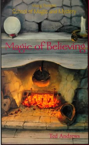 Magic of Believing: Young Person's School of Magic & Mystery Series Vol. 1