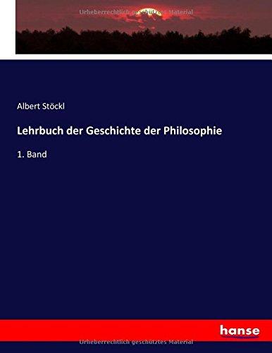 Lehrbuch der Geschichte der Philosophie: 1. Band (German Edition)