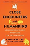 ISBN: 0393634825 - Close Encounters with Humankind: A Paleoanthropologist Investigates Our Evolving Species
