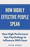 How Highly Effective People Speak: How High
