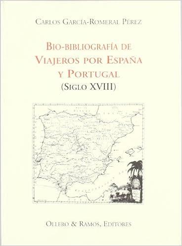 Biobliografía de viajeros por España y Portugal : siglo XVIII: Amazon.es: Garcia Romeral, Carlos: Libros