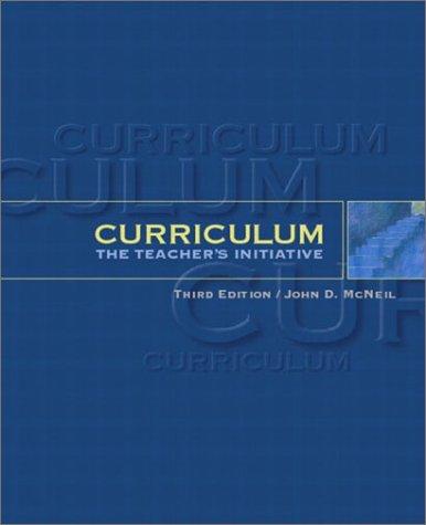 Curriculum: The Teacher's Initiative (3rd Edition)
