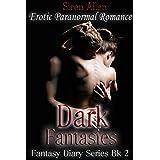 Dark Fantasies: Paranormal Romance (Fantasy Diary Series Book 2)