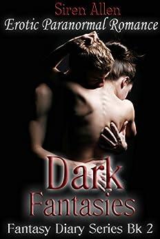 Dark Fantasies: Paranormal Romance (Fantasy Diary Series Book 2) by [Allen, Siren]