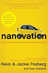 Nanovation: How a Little Car Can Teach the World to Think Big and Act Bold by Kevin Freiberg (2012-07-23)