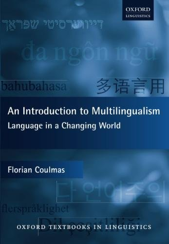 An Introduction to Multilingualism: Language in a Changing World (Oxford Textbooks in Linguistics) by Oxford University Press