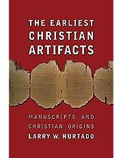 The Earliest Christian Artifacts: Manuscripts and Christian Origins