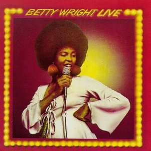 Betty Wright Live by WRIGHT,BETTY