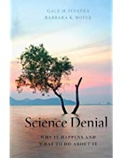 Science Denial: Why It Happens and What to Do About It