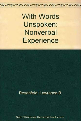 With words unspoken: The nonverbal experience