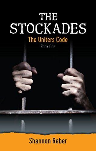 The Stockades (The Uniters Code Book 1)