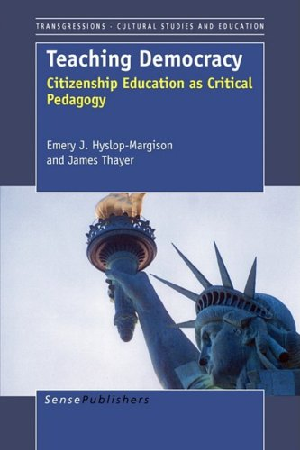 Teaching Democracy: Citizenship Education as Critical Pedagogy (Transgressions: Cultural Studies and Education)