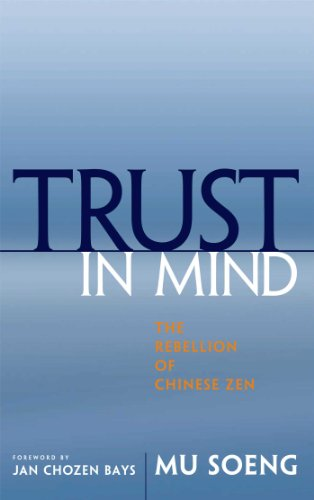 (Trust in Mind: The Rebellion of Chinese Zen)