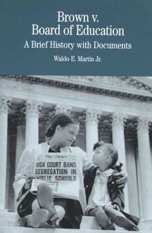Brown v. Board of Education: A Brief History with Documents (Brown Vs. Board of Education)
