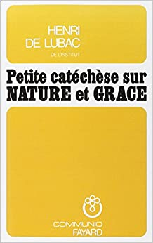 Book Petite catéchèse sur nature et grâce (Communio) (French Edition)