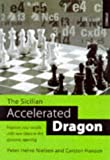 The Sicilian Accelerated Dragon, Peter Heine Nielsen and Carsten Hansen, 0713479868