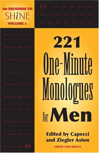 60 Seconds To Shine Volume I: 221 One-Minute Monologues for Men (Best Shakespeare Monologues For Auditions)