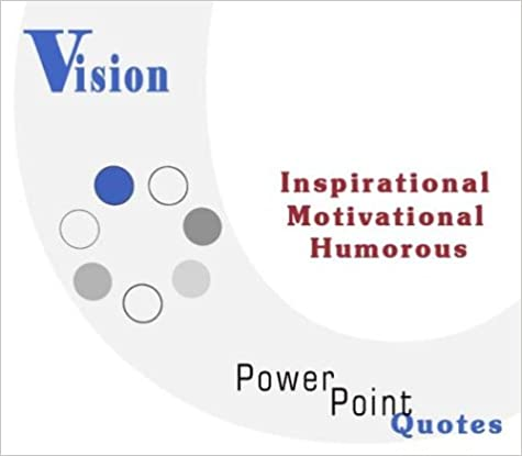 Download online Vision Quotations: Inspirational, Motivational, and Humorous Quotes on PowerPoint PDF, azw (Kindle), ePub