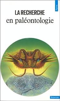La Recherche en paléontologie par Philippe Janvier