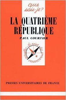 Book Collection Que Sais-Je?: La Quatrieme Republique (French Edition)