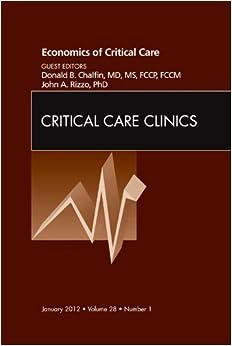 Book Economics of Critical Care Medicine, An Issue of Critical Care Clinics, 1e (The Clinics: Internal Medicine)