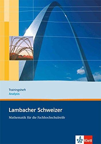 Lambacher Schweizer Mathematik für die Fachhochschulreife: Trainingsheft Analysis (Lambacher Schweizer für die Fachhochschulreife)