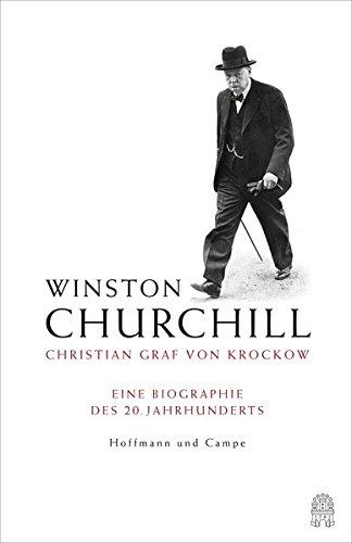 Winston Churchill: Eine Biographie des 20. Jahrhunderts Broschiert – 17. September 2016 Christian Graf von Krockow 3455504159 Geschichte / 20. Jahrhundert Vereinigtes Königreich